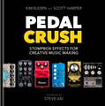 BJOOKS Pedal Crush / Kim Bjorn & Scott Harper Lehrbücher für Studio & Production