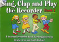 EJA Publications Sing clap and play recorder 1 Cox/Garth / Descant Recorder Book for Begi