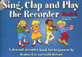 EJA Publications Sing clap and play recorder 2 Cox/Garth / Descant Recorder Book for Begi