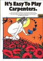 Music Sales It's Easy To Play Carpenters Arranged by Cyril Watters