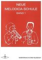 Schott Music Neue Melodica Schule Band 1 Alfons Holzchuh und Jacques Huber